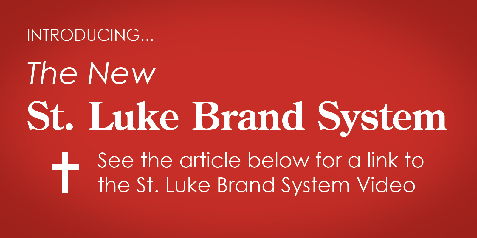Introducing the NEW St. Luke School Brand System