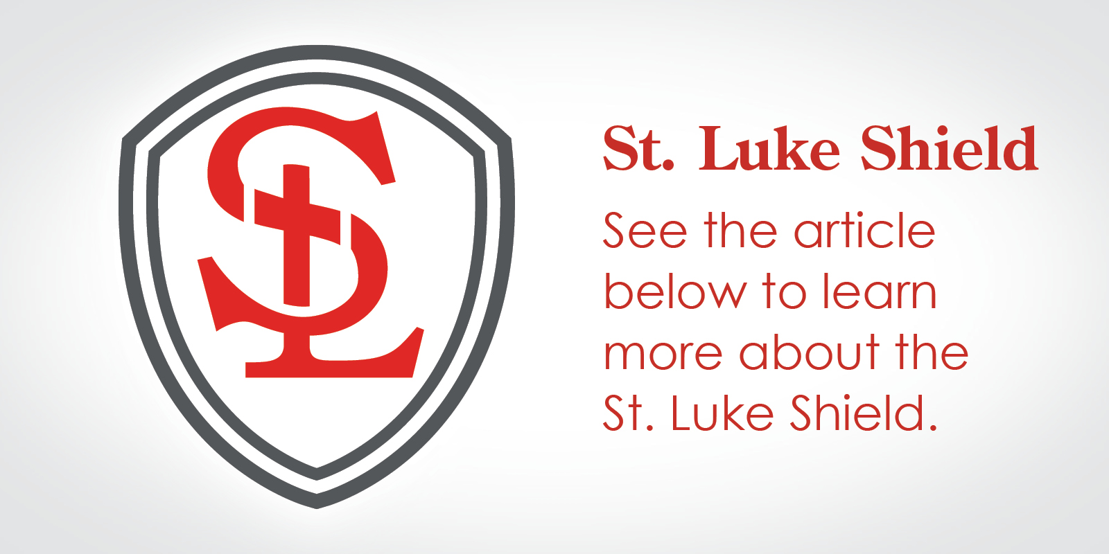 The St. Luke Shield – Our NEW Everyday Logo